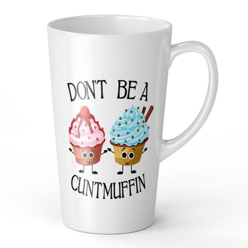 17oz Don't Be A Cuntmuffin Funny Rude Muffin Novelty Gift Latte Mug